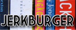 Jerk Burger - A blog about literature and other forms of pop culture