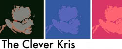 The Clever Kris – A blog about the life, acting and the drama in life